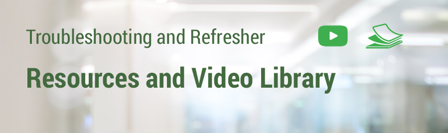 Troubleshooting and Refreshers, Resources and Video Library